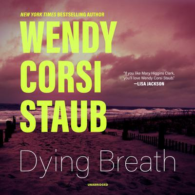 Dying Breath Audiobook, by Wendy Corsi Staub