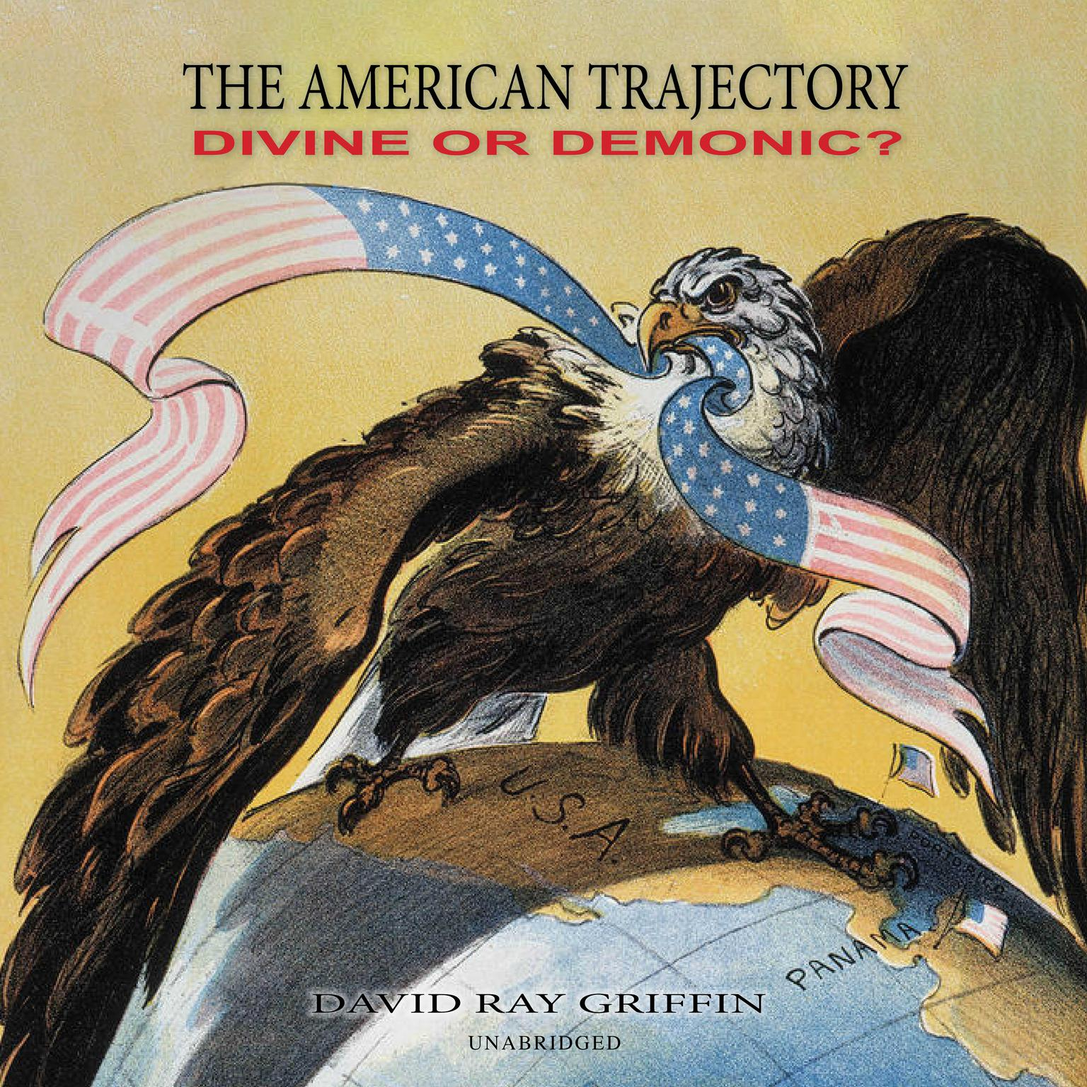 Printable The American Trajectory: Divine or Demonic? Audiobook Cover Art