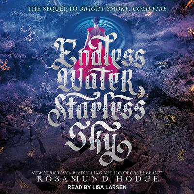 Endless Water, Starless Sky Audiobook, by Rosamund Hodge