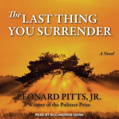 The Last Thing You Surrender: A Novel of WWII Audiobook, by Leonard Pitts
