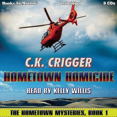 Hometown Homicide (The Hometown Mysteries, Book 1) Audiobook, by C. K. Crigger
