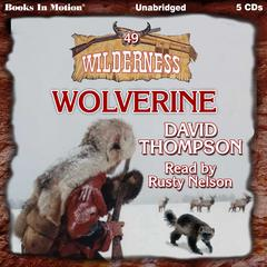 Wolverine  Audiobook, by David Thompson