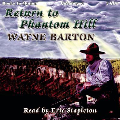 Return To Phantom Hill Audiobook, by Wayne Barton