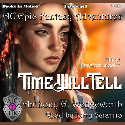 Time Will Tell (Tilli Of Kingsfoot, Book 1) Audiobook, by Anthony G. Wedgeworth