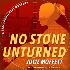 No Stone Unturned Audiobook, by Julie Moffett