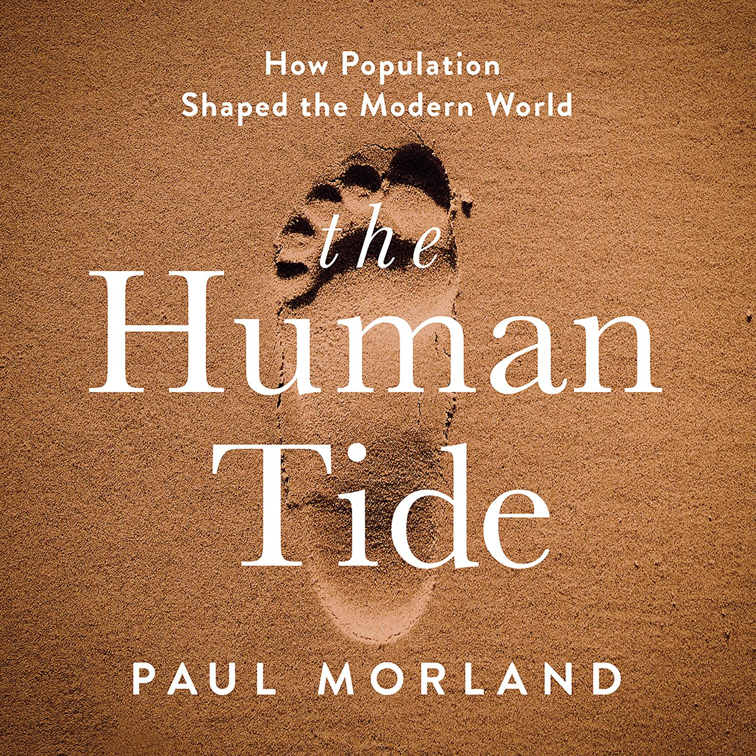 Printable The Human Tide: How Population Shaped the Modern World Audiobook Cover Art