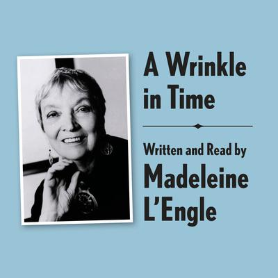 A Wrinkle in Time Archival Edition: Read by the Author Audiobook, by Madeleine L'Engle