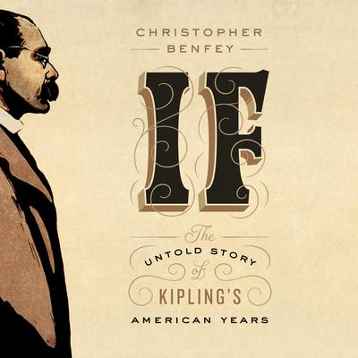 If: The Untold Story of Kiplings American Years Audiobook, by Christopher Benfey