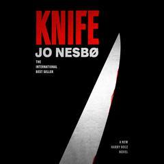 Knife: A New Harry Hole Novel Audiobook, by Jo Nesbo