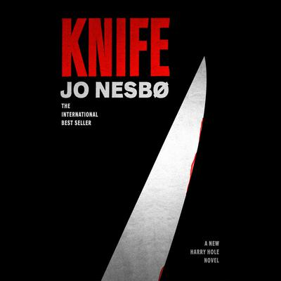 Knife: A New Harry Hole Novel Audiobook, by Jo Nesbo