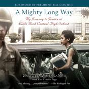 A Mighty Long Way: My Journey to Justice at Little Rock Central High School Audiobook, by Lisa Frazier Page