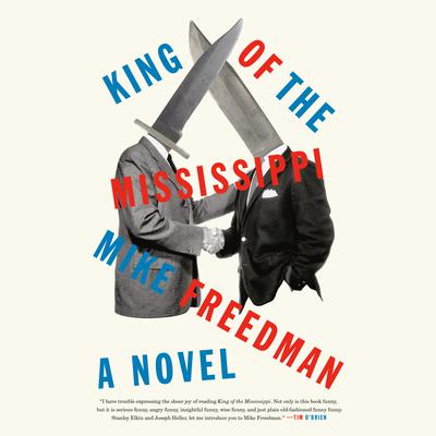 King of the Mississippi: A Novel Audiobook, by Mike Freedman