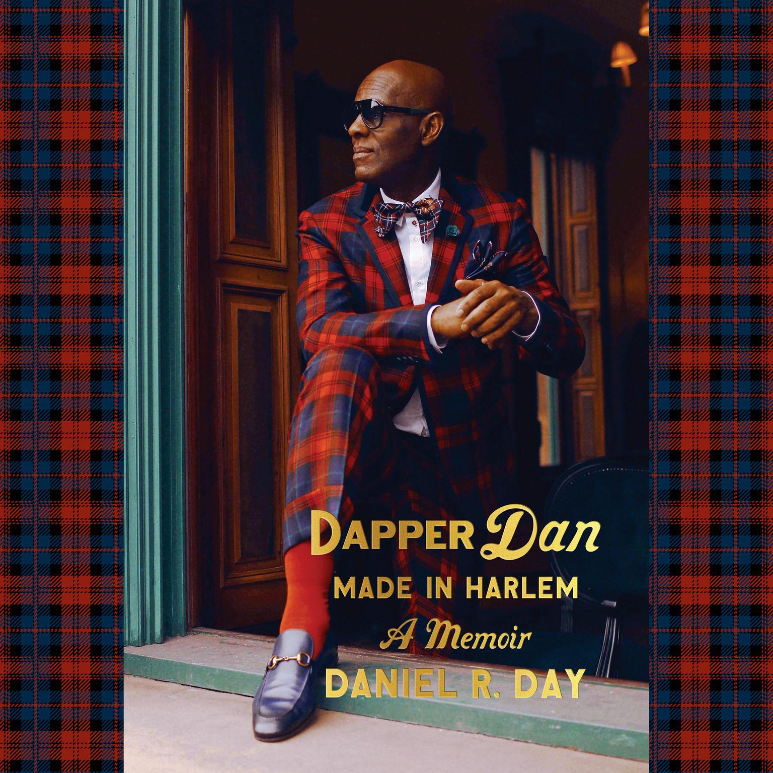 Printable Dapper Dan: Made in Harlem: A Memoir Audiobook Cover Art