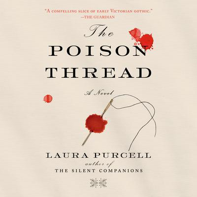 The Poison Thread: A Novel Audiobook, by Laura Purcell
