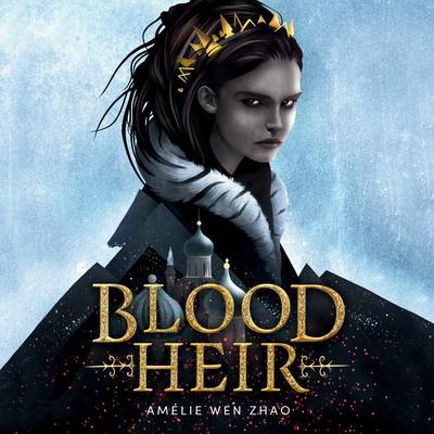 Blood Heir Audiobook, by Amélie Wen Zhao