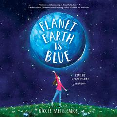 Planet Earth Is Blue Audiobook, by Nicole Panteleakos