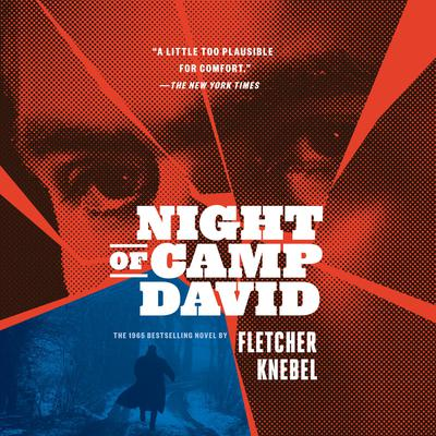 Night of Camp David Audiobook, by Fletcher Knebel
