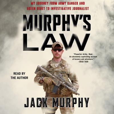 Murphys Law: My Journey from Army Ranger and Green Beret to Invetigative Journalist Audiobook, by Jack Murphy