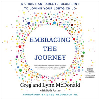 Embracing the Journey: A Christian Parents Blueprint to Loving Your LGBTQ Child Audiobook, by Gregory Mcdonald