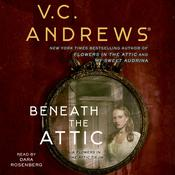 Beneath the Attic Audiobook, by V. C. Andrews