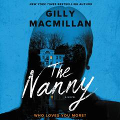 The Nanny: A Novel Audiobook, by Gilly Macmillan