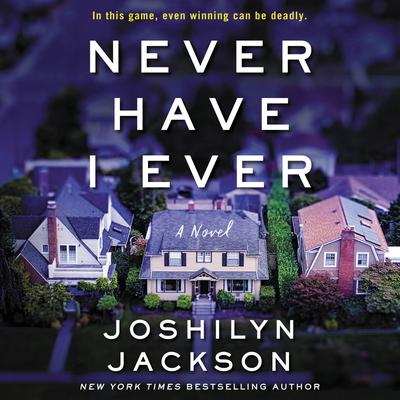Never Have I Ever: A Novel Audiobook, by Joshilyn Jackson