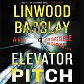 Elevator Pitch: A Novel Audiobook, by Linwood Barclay