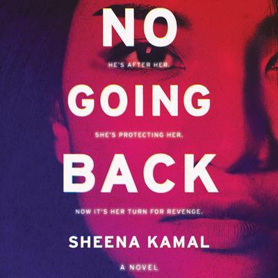 No Going Back: A Novel Audiobook, by Sheena Kamal