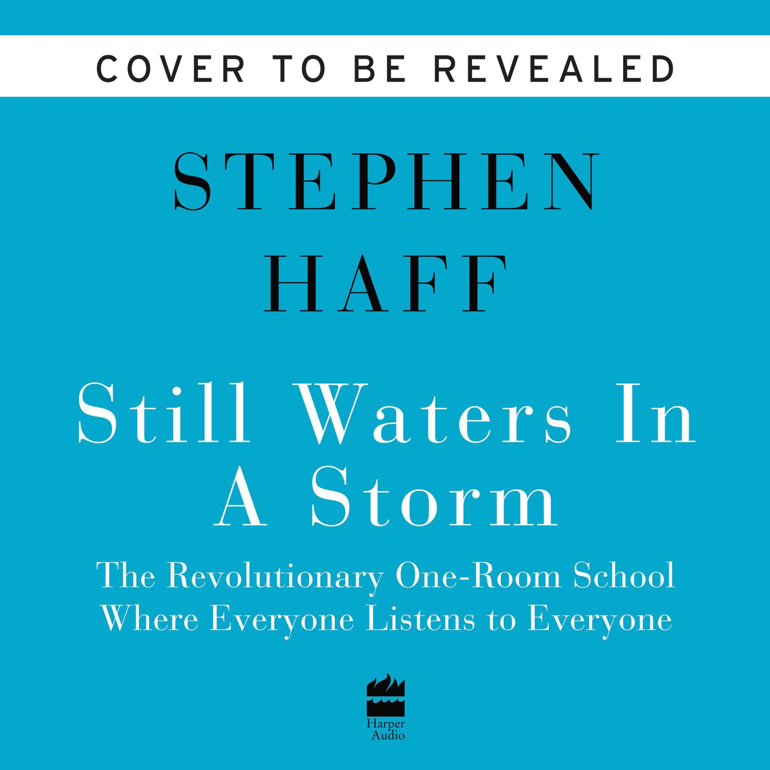 Kid Quixotes: A Group of Students, Their Teacher, and the One-Room School Where Everything Is Possible Audiobook, by Stephen Haff