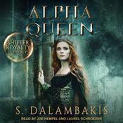 Alpha Queen Audiobook, by S. Dalambakis