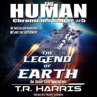 The Legend of Earth Audiobook, by T.R. Harris