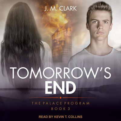 Tomorrows End Audiobook, by J.M. Clark
