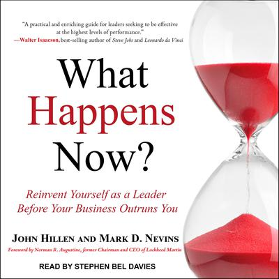 What Happens Now?: Reinvent Yourself as a Leader Before Your Business Outruns You Audiobook, by John Hillen