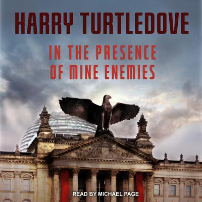 In the Presence of Mine Enemies Audiobook, by Harry Turtledove