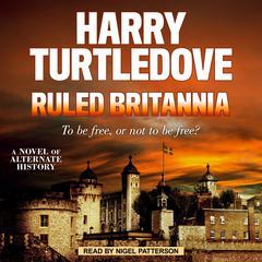 Ruled Britannia Audiobook, by Harry Turtledove