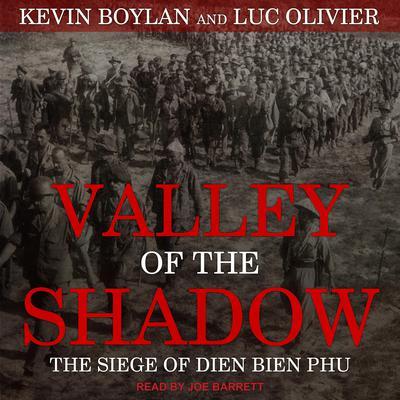 Valley of the Shadow: The Siege of Dien Bien Phu Audiobook, by Kevin Boylan