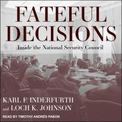 Fateful Decisions: Inside the National Security Council Audiobook, by Author Info Added Soon
