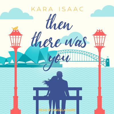 Then There Was You Audiobook, by Kara Isaac