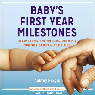 Babys First Year Milestones Audiobook, by Aubrey Hargis