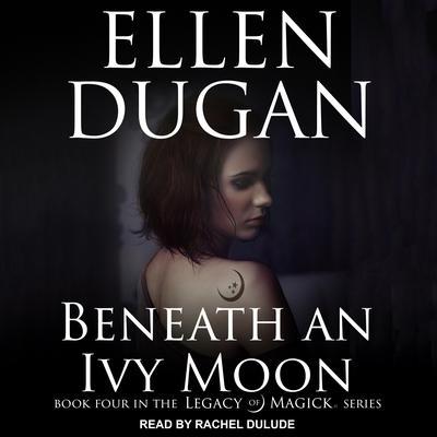 Beneath an Ivy Moon Audiobook, by Ellen Dugan