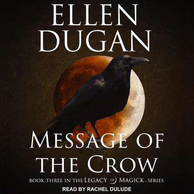 Message of the Crow Audiobook, by Ellen Dugan