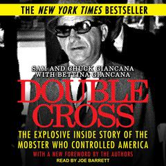 Double Cross: The Explosive Inside Story of the Mobster Who Controlled America Audiobook, by Chuck Giancana, Sam Giancana