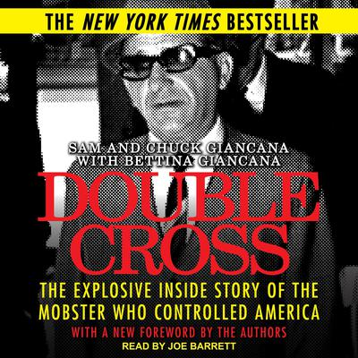 Double Cross: The Explosive Inside Story of the Mobster Who Controlled America Audiobook, by Chuck Giancana