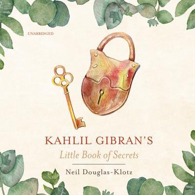 Kahlil Gibran's Little Book of Secrets Audiobook, by Kahlil Gibran