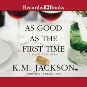 As Good as the First Time Audiobook, by K.M. Jackson