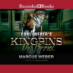 Carl Webers Kingpins: The Bronx Audiobook, by Marcus Weber