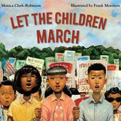 Let the Children March Audiobook, by Monica Clark-Robinson