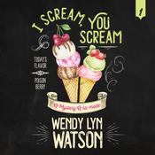 I Scream, You Scream Audiobook, by Wendy Lyn Watson