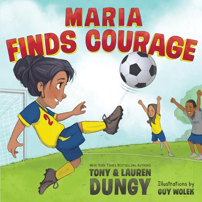 Maria Finds Courage: A Team Dungy Story About Soccer Audiobook, by Tony Dungy