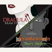 Two Horror Classics: Frankenstein and Dracula Audiobook, by Mary Shelley, Bram Stoker
